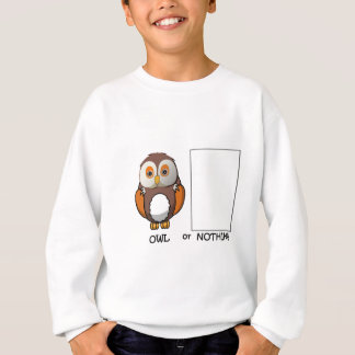 Owl Or Nothing Pun Sweatshirt