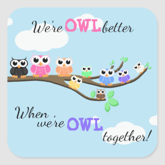 """""""OWL Together Now"""" Square Sticker"""