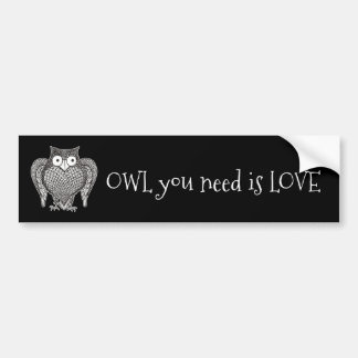 Owl you Need Bumper Sticker