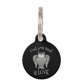 Owl you Need Pet Tag