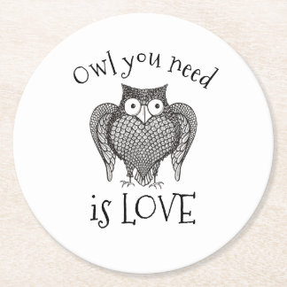 Owl you Need Round Paper Coaster