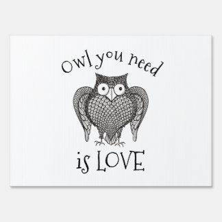 Owl you Need Sign
