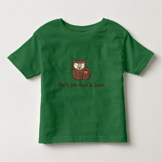 Owl's You Need is Love Toddler T-shirt