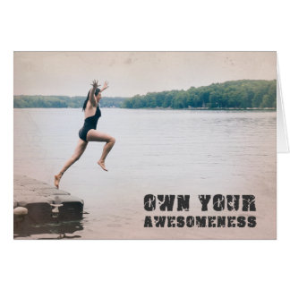 Own your awesomeness greeting card