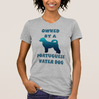 Owned by a Portuguese Water Dog T-Shirt