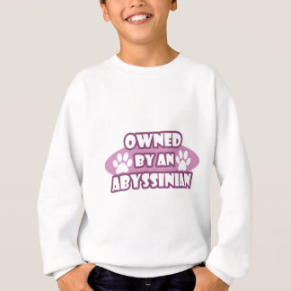 Owned by an Abyssinian Sweatshirt