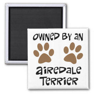 Owned By An Airedale Terrier Fridge Magnet
