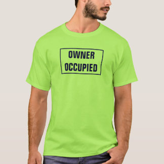 OWNER OCCUPIED (green) T-Shirt