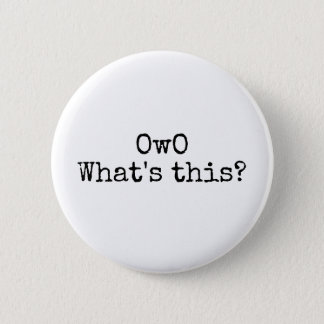 OwO what's this? 2 Inch Round Button