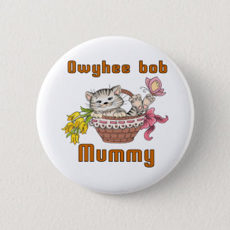 Owyhee bob Cat Mom 2 Inch Round Button