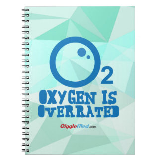 Oxygen Is Overrated Notebooks