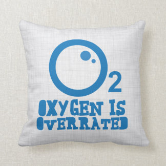 Oxygen Is Overrated Throw Pillow