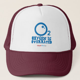 Oxygen Is Overrated Trucker Hat