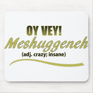 OY VEY PHRASES MESHUGGENEH MOUSE PAD