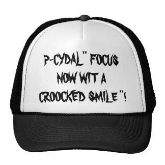 "P-CYDAL"" FOCUS NOW WIT A CROOCKED SMILE ""!     ... MESH HAT"