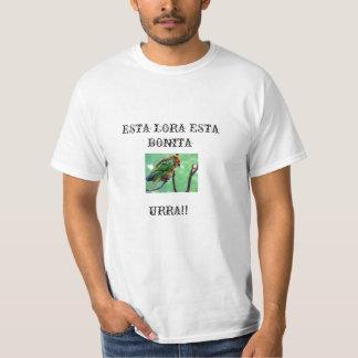 p, ESTA LORA ESTA BONITA, URRA!! T-Shirt