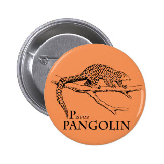 P is for Pangolin Badge 2 Inch Round Button