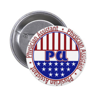 PA  Physician Assistant PATRIOTIC BADGE 2 Inch Round Button