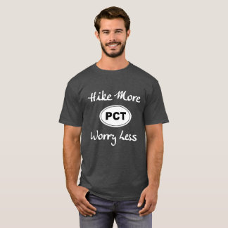 Pacific Crest Trail Hike More Worry Less Shirt