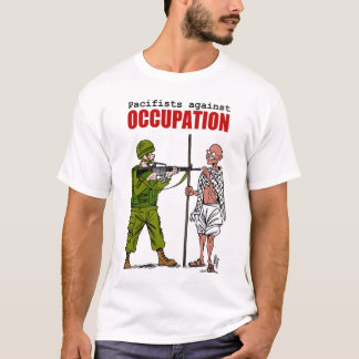 Pacifists against Occupation T-Shirt
