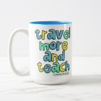 Pack Travel more and teach Two-Tone Coffee Mug