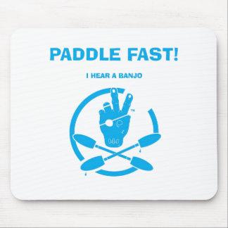 PADDLE FAST!  I HEAR A BANJO MOUSE PAD