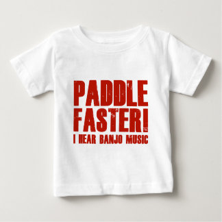 Paddle Faster I Hear Banjo Music Baby T-Shirt