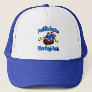 Paddle Faster I hear Banjo Music Trucker Hat