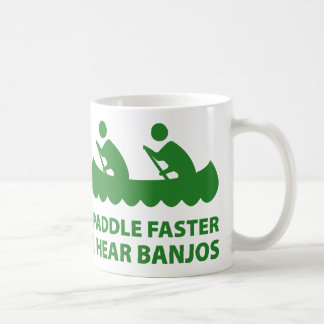 Paddle Faster I Hear Banjos Coffee Mug