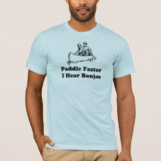 Paddle faster. I hear banjos. T-Shirt