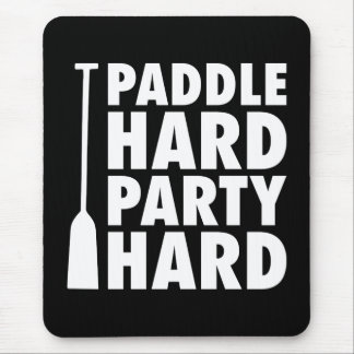Paddle Hard, Party Hard Mouse Pad