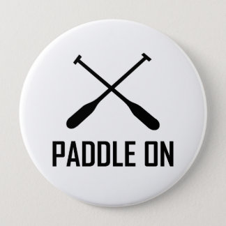 Paddle On Lake Life 4 Inch Round Button