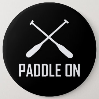 Paddle On Lake Life 6 Inch Round Button