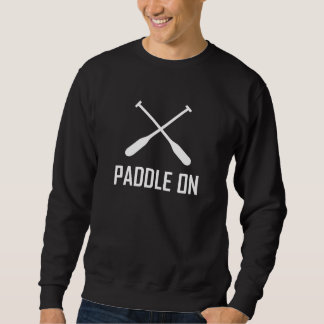 Paddle On Lake Life Sweatshirt