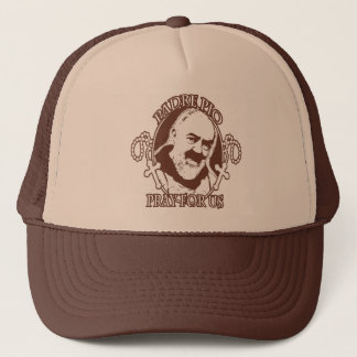 PADRE PIO PRAY FOR US BY EKLEKTIX, TRUCKER HAT