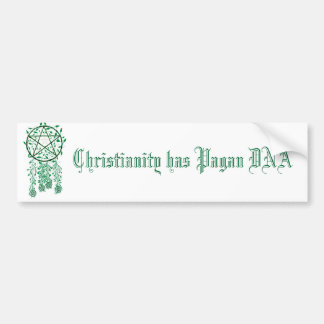 pag, Christianity has Pagan DNA Bumper Sticker