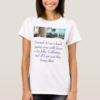 pages-lg-acc, I turned 30 on a beach sipping wi... T-Shirt