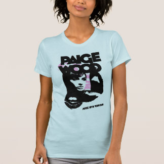 Paige Wood music up in your ear t-shirt