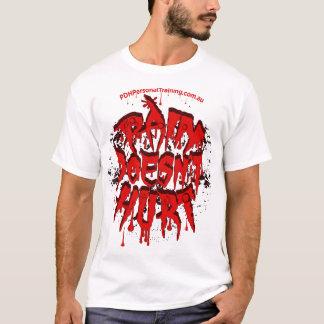 PAIN DOESNT HURT white shirt