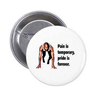 Pain is Temporary - Pride is Forever 2 Inch Round Button