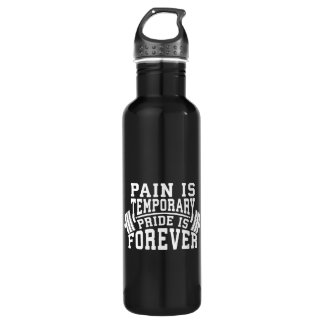 Pain Is Temporary, Pride Is Forever, Inspirational 710 Ml Water Bottle