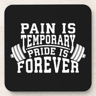 Pain Is Temporary, Pride Is Forever, Inspirational Coaster