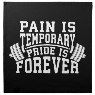Pain Is Temporary, Pride Is Forever, Inspirational Napkin