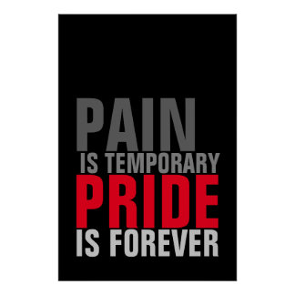 Pain is Temporary Pride is Forever Motivational Poster