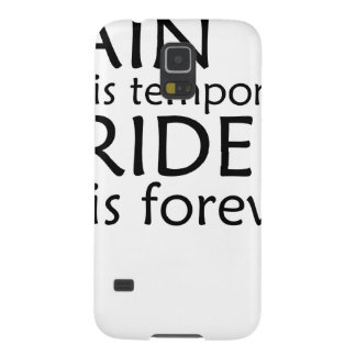 Pain is temporary, pride is forever T-Shirts.png Galaxy S5 Cover