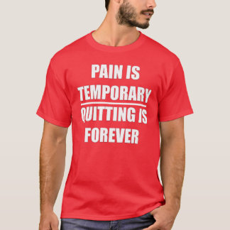 Pain is temporary - Quitting is Forever MMA Tshirt