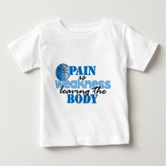 Pain is weakness leaving the body - basketball baby T-Shirt