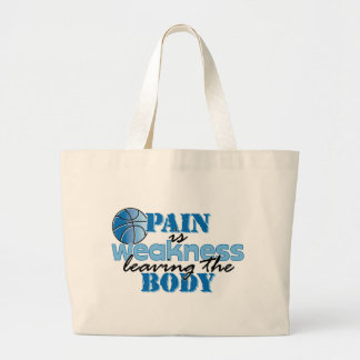 Pain is weakness leaving the body - basketball large tote bag