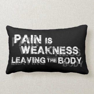 Pain Is Weakness Leaving The Body Lumbar Pillow