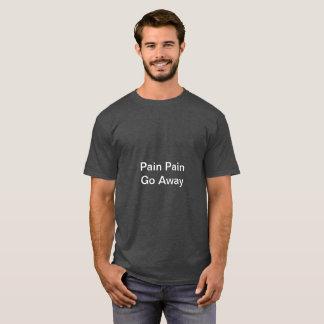 Pain Pain Go Away Fibro TShirt